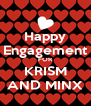 Happy Engagement FOR KRISM AND MINX - Personalised Poster A4 size