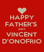HAPPY FATHER'S  DAY VINCENT D'ONOFRIO - Personalised Poster A4 size