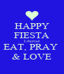 HAPPY FIESTA Libertad EAT, PRAY  & LOVE - Personalised Poster A4 size