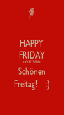 HAPPY FRIDAY EVERYONE! Schönen Freitag!    :) - Personalised Poster A4 size