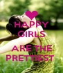 HAPPY GIRLS  ARE THE PRETTIEST  - Personalised Poster A4 size