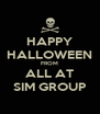 HAPPY HALLOWEEN FROM ALL AT SIM GROUP - Personalised Poster A4 size