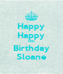 Happy Happy 15th Birthday Sloane - Personalised Poster A4 size