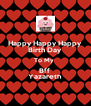 Happy Happy Happy  Birth Day  To My  Bff  Yazareth  - Personalised Poster A4 size
