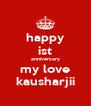 happy ist anniversary my love kausharjii - Personalised Poster A4 size