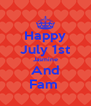 Happy July 1st Jasmine And Fam  - Personalised Poster A4 size