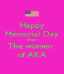 Happy Memorial Day From The women  of AKA - Personalised Poster A4 size