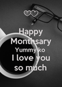 Happy Monthsary Yummy ko I love you so much - Personalised Poster A4 size