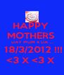 HAPPY  MOTHERS   DAY MUM 4 DA ...  18/3/2012 !!! <3 X <3 X  - Personalised Poster A4 size