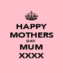 HAPPY MOTHERS DAY MUM XXXX - Personalised Poster A4 size