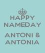 HAPPY NAMEDAY  ANTONI & ANTONIA - Personalised Poster A4 size