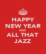 HAPPY NEW YEAR AND ALL THAT JAZZ - Personalised Poster A4 size