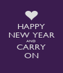 HAPPY NEW YEAR AND CARRY ON - Personalised Poster A4 size