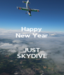 Happy New Year  JUST SKYDIVE - Personalised Poster A4 size