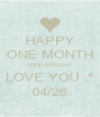 HAPPY ONE MONTH ANNIVERSARY LOVE YOU :* 04/26 - Personalised Poster A4 size
