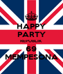 HAPPY PARTY REPUBLIK  69 MEMPESONA - Personalised Poster A4 size