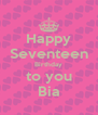 Happy Seventeen Birthday to you Bia - Personalised Poster A4 size