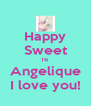 Happy Sweet 16 Angelique I love you! - Personalised Poster A4 size