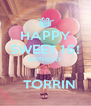 HAPPY SWEET 16! BIRTHDAY    TORRIN - Personalised Poster A4 size