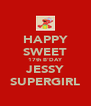 HAPPY SWEET 17th B'DAY JESSY SUPERGIRL - Personalised Poster A4 size