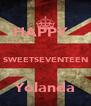 HAPPY    SWEETSEVENTEEN  Yolanda - Personalised Poster A4 size