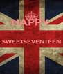 HAPPY   SWEETSEVENTEEN   - Personalised Poster A4 size