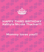 HAPPY THIRD BIRTHDAY KaShyla Nicole Thacker!!!  Mommy loves you!!!  - Personalised Poster A4 size