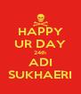 HAPPY UR DAY 24th ADI SUKHAERI - Personalised Poster A4 size