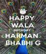 HAPPY  WALA BIRTHDAY  HARMAN  BHABHI G - Personalised Poster A4 size