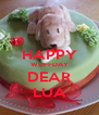 HAPPY WUFFDAY DEAR LUA - Personalised Poster A4 size