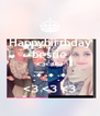 Happybirthday bestie <3<3<3 :* :* :* <3 <3 <3 - Personalised Poster A4 size