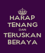 HARAP TENANG DAN TERUSKAN BERAYA - Personalised Poster A4 size