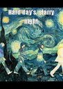 Hard day's, starry night  - Personalised Poster A4 size