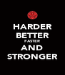 HARDER BETTER FASTER AND STRONGER - Personalised Poster A4 size
