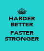 HARDER BETTER  FASTER STRONGER - Personalised Poster A4 size