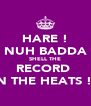 HARE ! NUH BADDA SHELL THE RECORD  IN THE HEATS !! - Personalised Poster A4 size