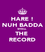 HARE ! NUH BADDA SHELL  THE  RECORD - Personalised Poster A4 size