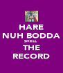 HARE NUH BODDA SHELL  THE RECORD - Personalised Poster A4 size