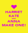HARRIET KATE AND ANNA MAKE ONE! - Personalised Poster A4 size