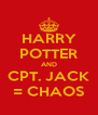 HARRY POTTER AND CPT. JACK = CHAOS - Personalised Poster A4 size
