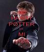 HARRY POTTER ES  MI VIDA - Personalised Poster A4 size