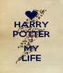 HARRY POTTER IS MY LIFE - Personalised Poster A4 size