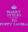 HARRY STYLES PROPOSSE TO POPPY TANIRA - Personalised Poster A4 size