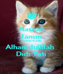 Hasnah Jamm Terima Kasih Alhamdullilah  Didi Yati - Personalised Poster A4 size