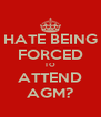 HATE BEING FORCED TO ATTEND AGM? - Personalised Poster A4 size