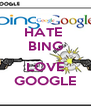 HATE  BING                                      LOVE GOOGLE - Personalised Poster A4 size