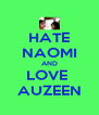 HATE NAOMI AND LOVE  AUZEEN - Personalised Poster A4 size