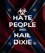 HATE PEOPLE AND HAIL DIXIE - Personalised Poster A4 size