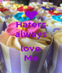 Haters always  love Me - Personalised Poster A4 size