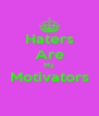 Haters Are My Motivators  - Personalised Poster A4 size
